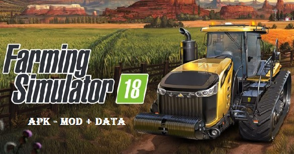 Download Farming Simulator 18 Mod Apk Data Game