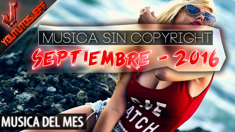 Música sin copyright | Septiembre - 2016 | ElCopyrightEsUnaPendejada