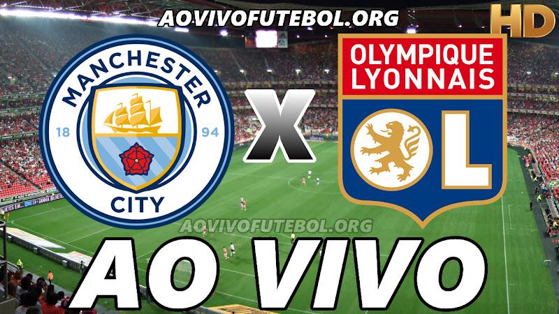 Manchester City x Lyon Ao Vivo HD Online