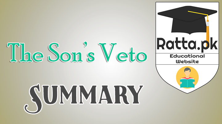 The Son's Veto Summary - BA LLB English Notes