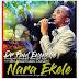 DOWNLOAD Music: Dr Pst Paul Enenche - Nara Ekele (ft. Dunamis Voice Int'l & Osinachi Nwachukwu) | @drpaulenenche