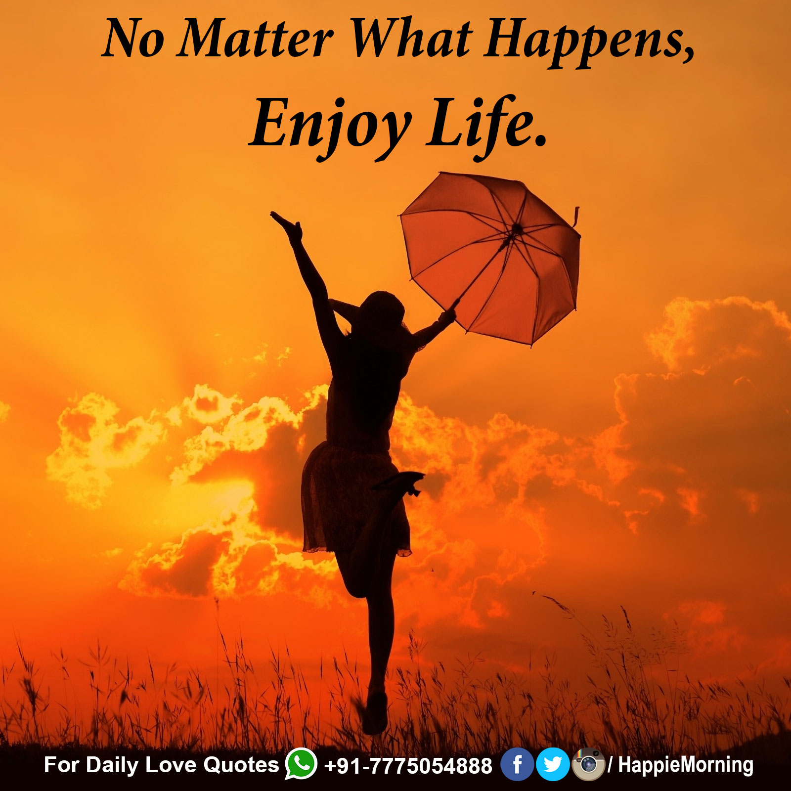 No Matter What Happens, Enjoy Life