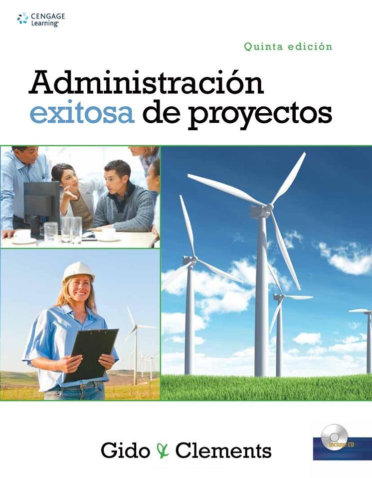 Administración exitosa de proyectos, 5ta Edición – Jack Gido y James P. Clements