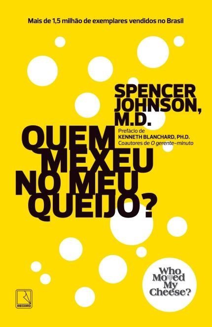 Quem Mexeu No Meu Queijo Livro De Spencer Johnson Resenha