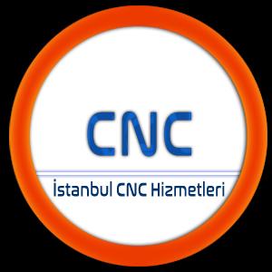 İstanbul CNC Hizmet Fiyatları