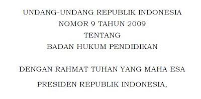 BADAN HUKUM PENDIDIKAN UNDANG-UNDANG DASAR REPUBLIK INDONESIA NOMOR 9 TAHUN 2009 riviewfile.blogspot.co.id