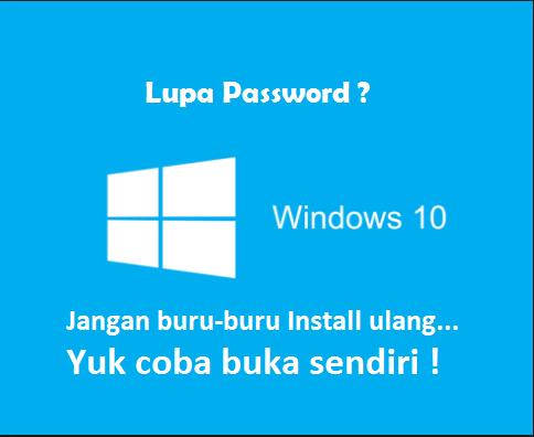 Baca Gusti Cara Membuka Windows 10 Yang Lupa Password Tanpa Instal Ulang 2017