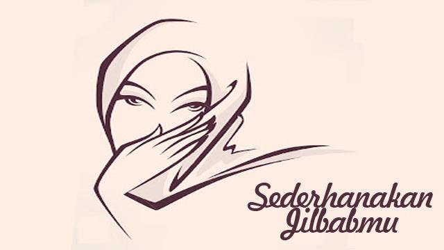 Sederhanakan Jilbabmu