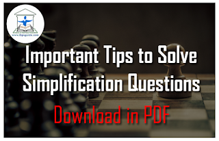 Important Tips to Solve Simplification Questions in Aptitude Section - Download in PDF