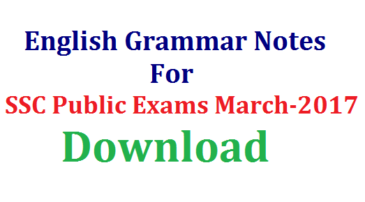 10th Class English Grammar Important Notes Download | Vocabullary Convention of Writing Opposite words Synonyms Antonyms Tenses Articles Parts of Speach Offical Letter writing Personal Letter Writing Paragraph Reading useful for SSC Public Examinations March 2017 Essential English Grammar and Imporant Notes for 10th Class SSC Students who are going to appers March 2017 exams | Download Effective English Notes by Experts for SSC Public Examinations 10th-class-english-grammar-important-notes-ssc-public-examinations-download