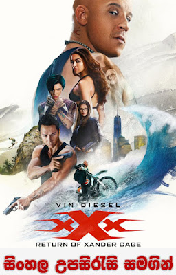 xXx Return of Xander Cage (2017) Sinhaka Sub
