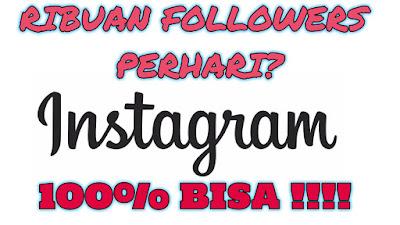 Cara Menambah Followers dan Like di Instagram Dengan Cepat Terbaru