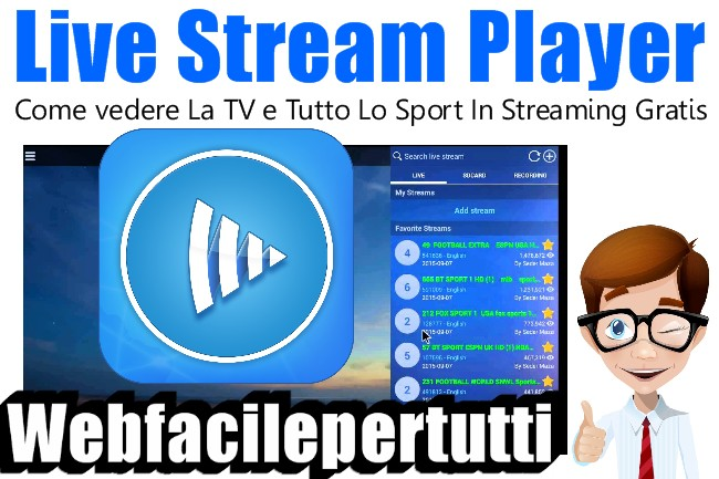Live Stream Player | Applicazione Per  Vedere La TV e Tutto Lo Sport In Streaming Gratis