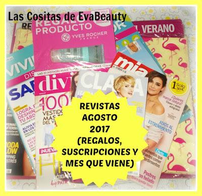 Revistas Agosto 2017 (Regalos, Suscripciones y mes que viene)
