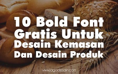 10 Bold Font Gratis Untuk Desain Kemasan dan Produk