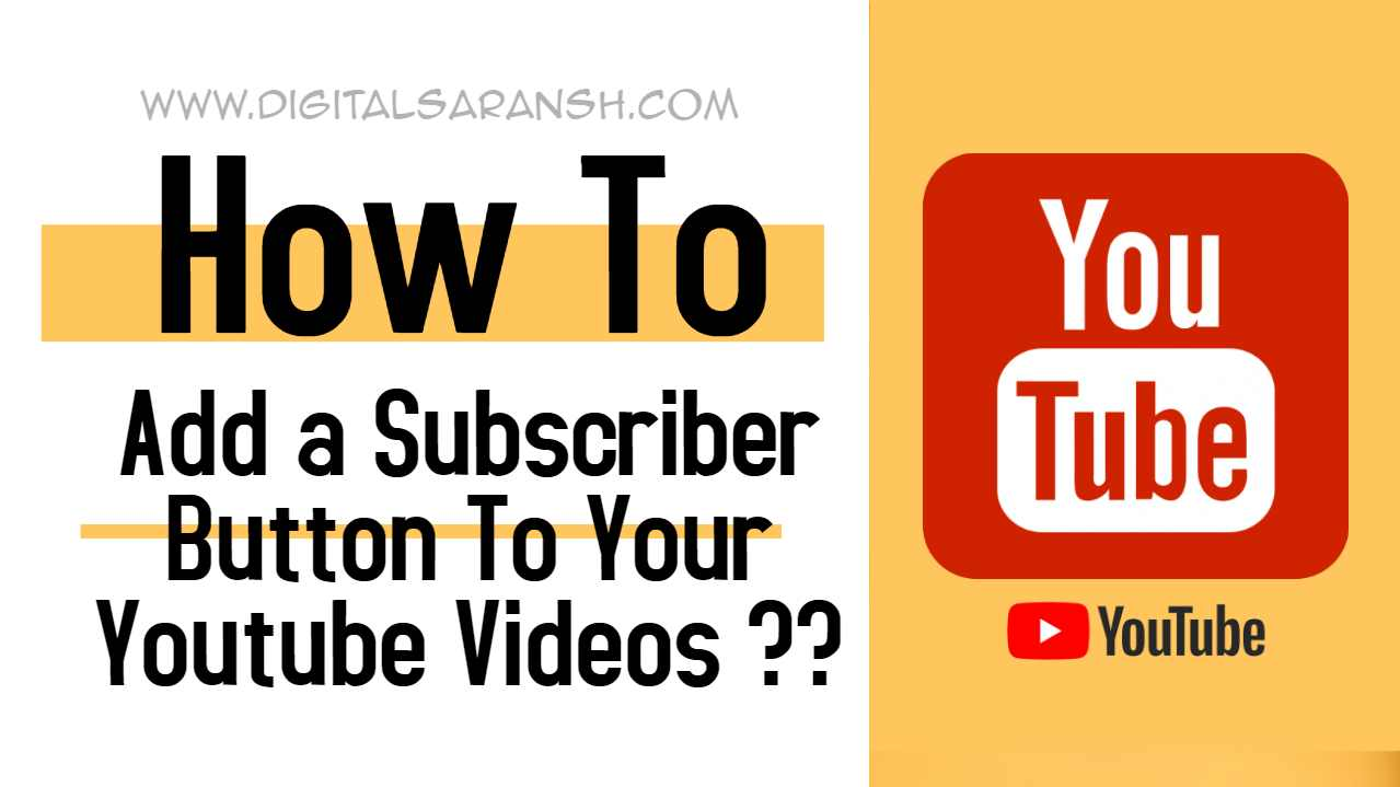 How To Add A Subscriber Button To Your Youtube Videos 2019 By Saransh Sagar ?? | Saransh Sagar ( सारांश सागर )