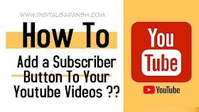 How To Add A Subscriber Button To Your Youtube Videos 2019 By Saransh Sagar ?? | Saransh Sagar ( सारांश सागर )