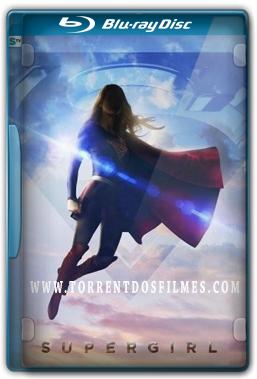 Supergirl 1ª Temporada Torrent – WEB-DL 720p   1080p Dual Áudio