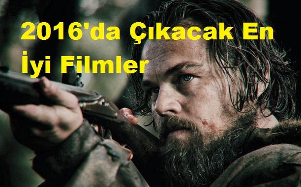 2016'da Çıkacak En İyi Filmler