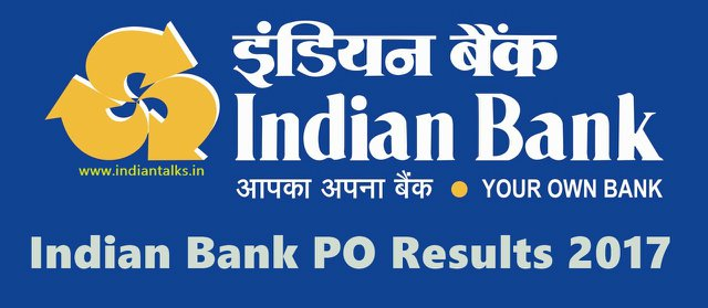 Indian Bank PO Results 2017 Declared