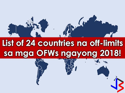 The new year is here and many of us are pursuing the dream to work abroad or to become Overseas Filipino Workers (OFW).    If you are looking for jobs abroad, you should be wary of applying in this following countries where deployment ban is still in effect due to unstable security and economic conditions for OFWs.