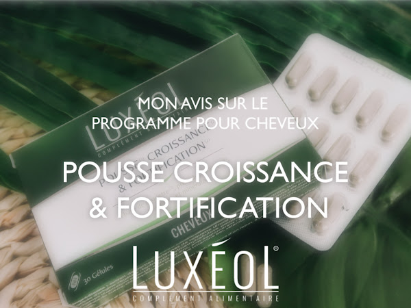 LUXEOL : POUSSE, CROISSANCE & FORTIFICATION