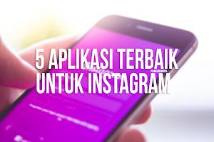 5 Aplikasi Tambahan Terbaik Untuk Instagram