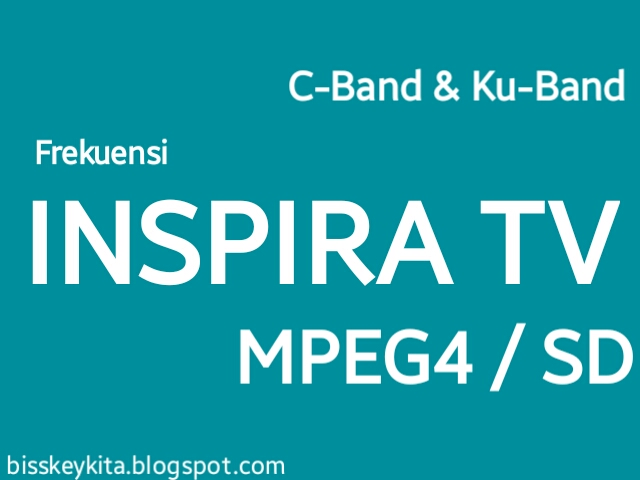 Frekuensi Terbaru Inspira TV Digital Indonesia, C-Band dan Ku-Band Fta