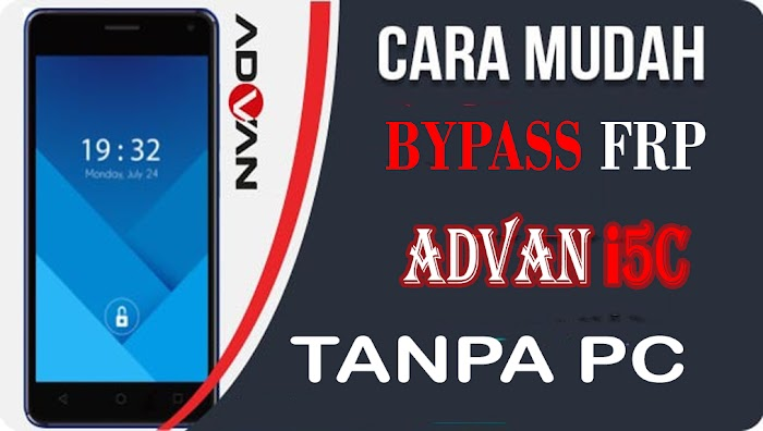 Cara Bypass FRP ADVAN i5C Tanpa PC (TESTED)