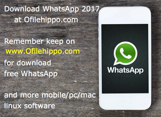 Download WhatsApp 2017 Latest Version (Complete) at ofilehippo