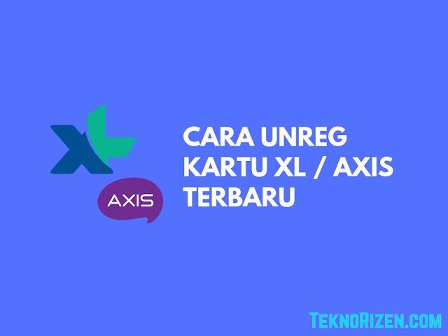 Cara Unreg Kartu XL / Axis Terbaru 2019