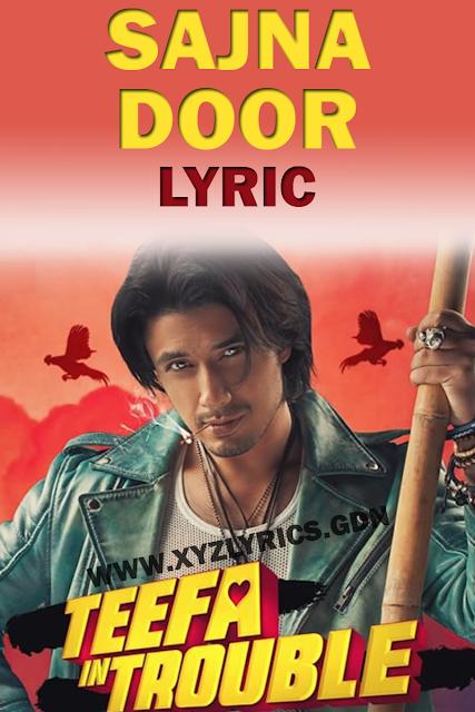 SAJNA DOOR LYRICS | Teefa In Trouble | Ali Zafar | Maya Ali | Video
