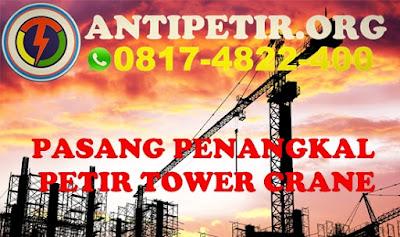 penangkal petir tower crane, jual penangkal petir tower crane, harga penangkal petir tower crane