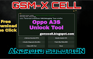 Oppo A3S All Security Unlock Tool 100% Working - GSM-X Cell