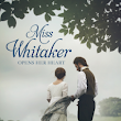 BookReview: Miss Whitaker Opens Her Heart by Jennifer Moore
