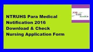 NTRUHS Para Medical Notification 2016 Download & Check Nursing Application Form
