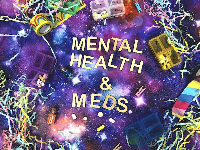 Mental Health, Meds and Meltdowns!