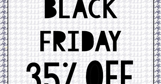 BLACK FRIDAY SALE STARTS TODAY!