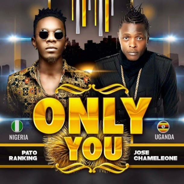 Jose Chameleone feat Patoranking – Only You