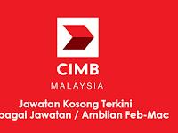 Jawatan Kosong Terkini di CIMB Bank - Ambilan Februari & Mac