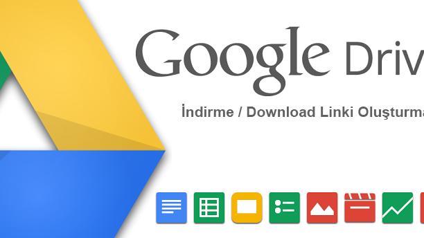 Google Drive İndirme / Download Linki Oluşturma