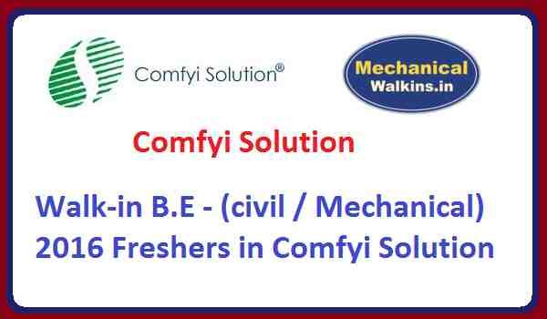 Walk-in B.E - (civil / Mechanical) 2016 Freshers in Comfyi Solution