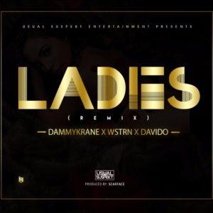 Dammy Krane x Wstrn x Davido – Ladies (Remix)