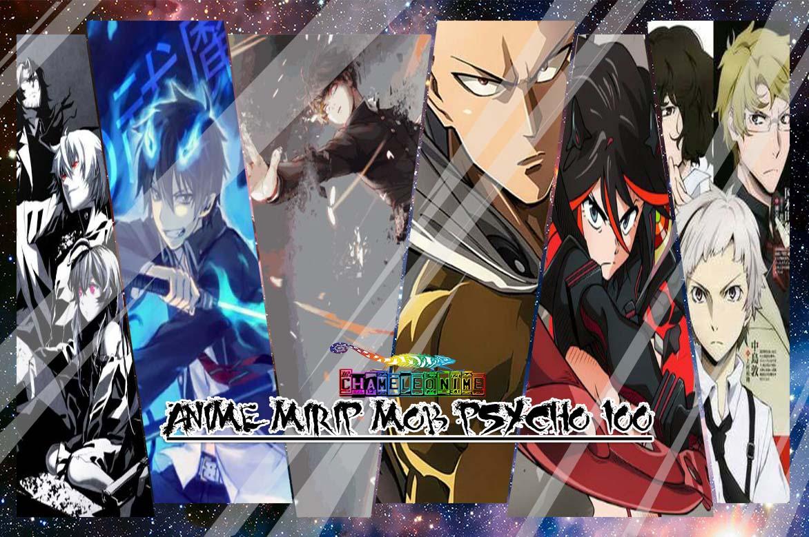 REKOMENDASI 17 Anime Yang Mirip Mob Psycho 100 Chameleonime