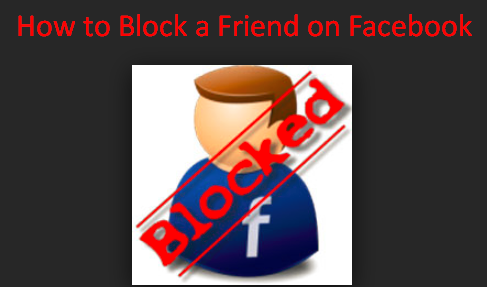 How Do You Block Someone From Facebook