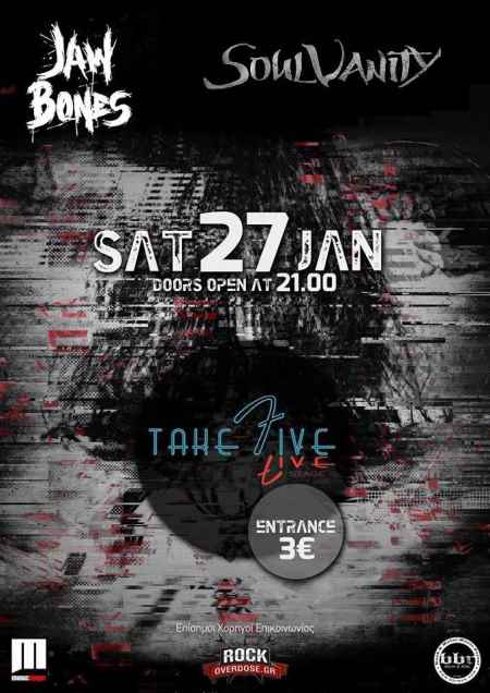 JAW BONES, SOULVANITY:  Σάββατο 27 Ιανουαρίου @ Take Five Live Stage (Κιλκίς)