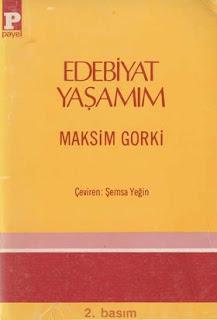 Maksim Gorki - Edebiyat Yaşamım