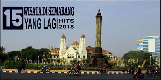 15 Objek Wisata di Semarang Terbaru yang Lagi Hits 2018