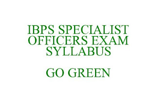 IBPS SPECILAIST OFFICER EXAM SYLLABUS DOWNLOAD HERE