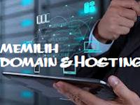 Tips Memilih Domain Dan Hosting Yang Baik Dan Sesuai Kebutuhan